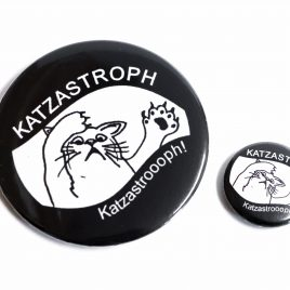 Button Pin Katzastrophe Katze 25mm oder 59mm
