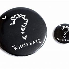 "Fledermaus Button Pin ""Who´s bat?"" 25mm oder 59mm"